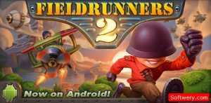 تحميل لعبة Fieldrunners 2 للاندرويد مال غير محدود فيلد رنرز 2